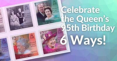 Isle of Man Post Office Celebrates HM the Queen's 95th Birthday