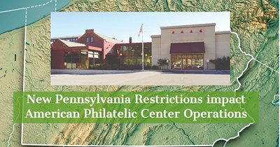 New Pennsylvania Restrictions impact American Philatelic Center Operations