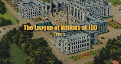 The League of Nations at 100: In Action Around the World