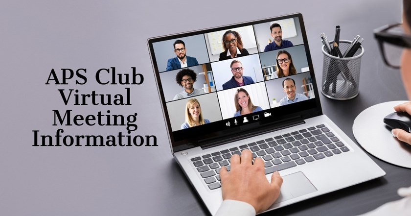 APS Clubs use virtual meetings to connect with fellow members - UPDATED