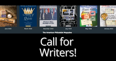 The American Philatelist Calls for Writers... Will You Be Our Next Contributor?