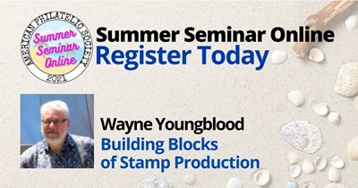 A Philatelic Learning Experience: Building Blocks of Stamp Production, Presented by Wayne Youngblood