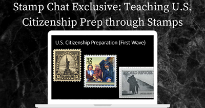 Teaching US Citizenship with Stamps - Stamp Chat Exclusive