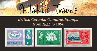 Philatelic Travels - British Colonial Omnibus Stamps from 1935 to 1966