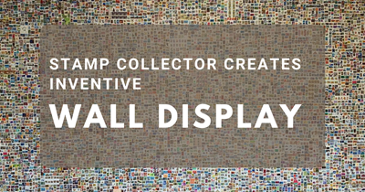 Stamp Collector Creates Inventive Wall Display