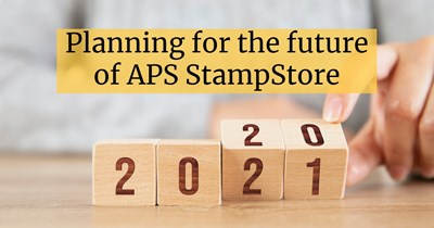 Planning for the future of APS StampStore