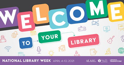 """Welcome to Your Library"" and National Library Week with Thanks!"