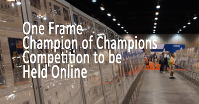 One Frame Champion of Champions Competition to be Held Online