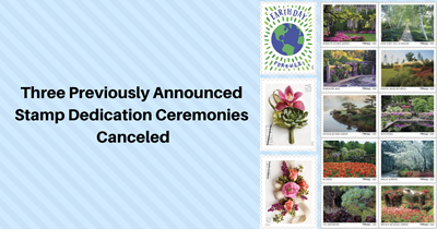 Three Previously Announced Stamp Dedication Ceremonies Canceled