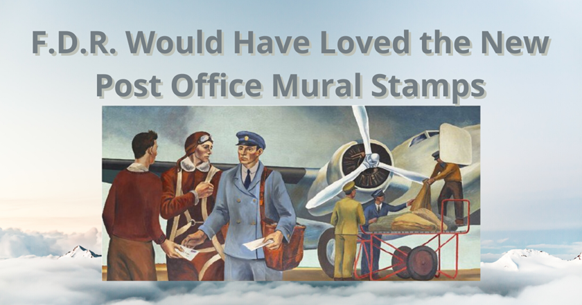 F.D.R. Would Have Loved the New Post Office Mural Stamps