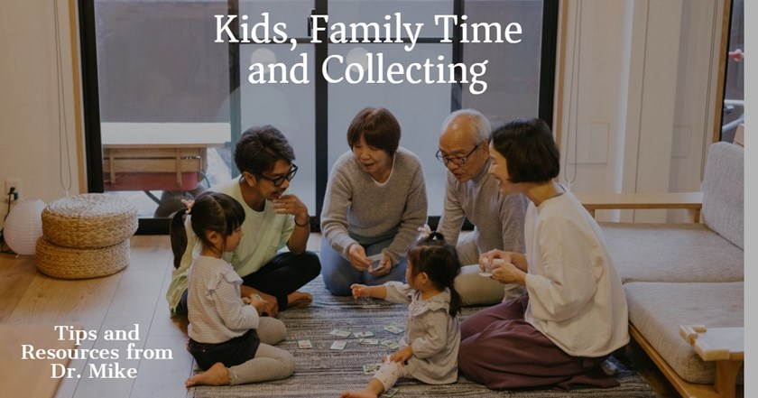 Start 'Em Young: Kids, Family Time and Collecting