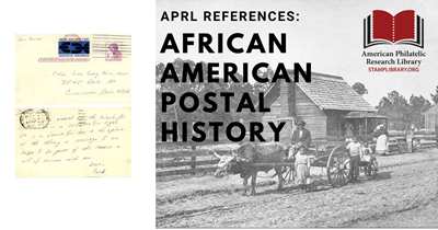 A Bibliography of African American Postal History from the APRL