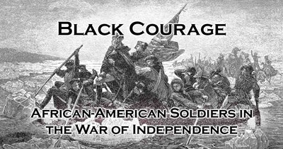 Black Courage: African-American Soldiers in the War for Independence