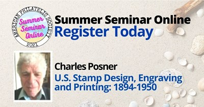 A Philatelic Learning Experience: U.S. Stamp Design, Engraving and Printing: 1894-1950 Presented by Charles Posner