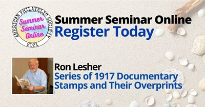 A Philatelic Learning Experience: Series of 1917 Documentary Stamps and Their Overprints Presented by  Ron Lesher