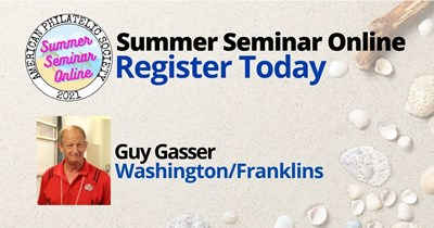 A Philatelic Learning Experience: Washington/Franklins Presented by Guy Gasser