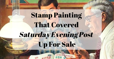"Stamp Painting That Covered ""Saturday Evening Post"" Up For Sale"