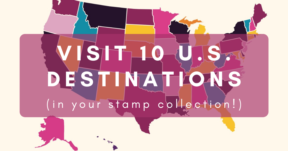 Visit 10 U.S. Destinations (In Your Stamp Collection!)