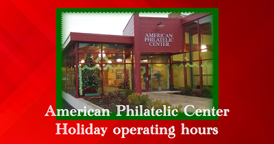 American Philatelic Center holiday operating hours set