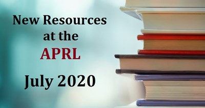 New Resources at the APRL, July 2020
