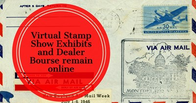 Virtual Stamp Show Exhibits and Dealer Bourse remain online