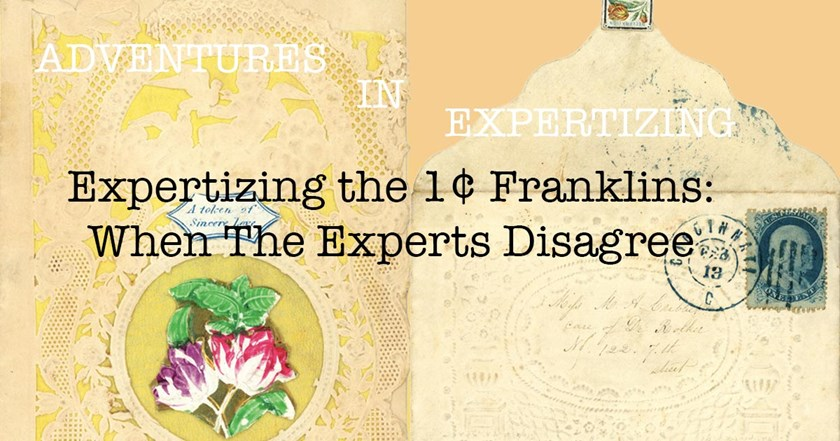 Expertizing the 1¢ Franklins: When Experts Disagree