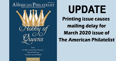 Update on delivery of The American Philatelist's March issue
