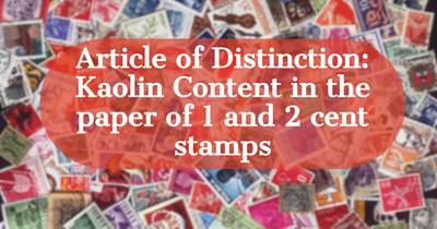 Article of Distinction: Kaolin Content in the paper of 1 and 2 cent stamps