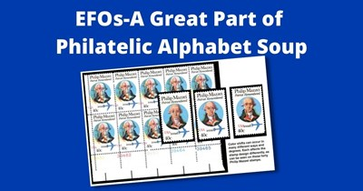 EFOs — A Great Part of Philatelic Alphabet Soup by Wayne Youngblood