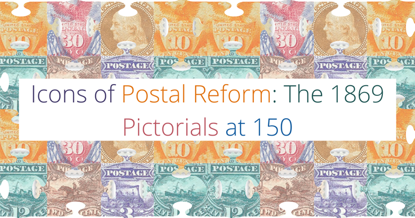 Icons of Postal Reform: The 1869 Pictorials at 150