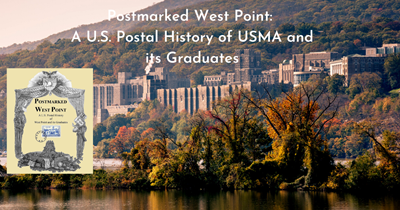 Stamp Chat: Postmarked West Point: A U.S. Postal History of USMA and its Graduates