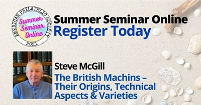 A Philatelic Learning Experience: The British Machins – Their Origins, Technical Aspects & Varieties Presented by Steve McGill
