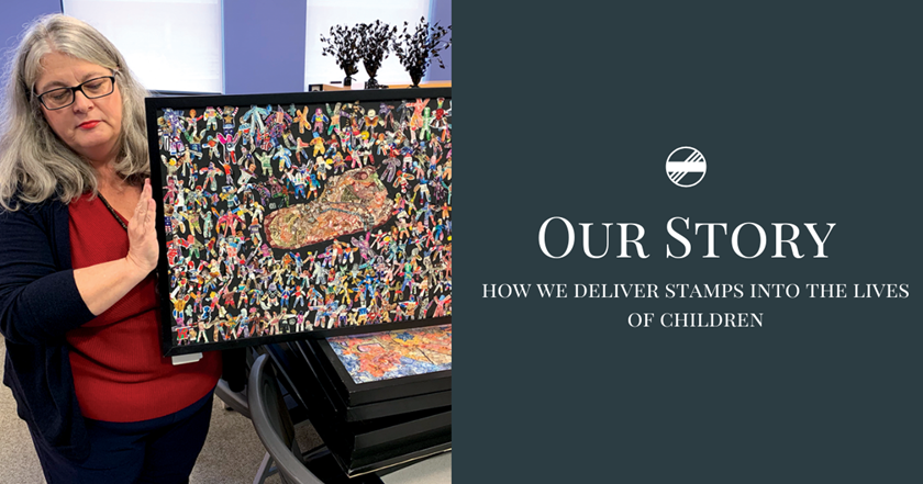 Our Story: How we deliver stamps into the lives of children