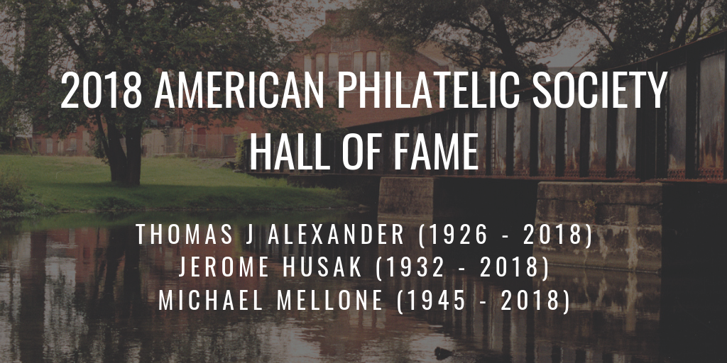 The 2018 Hall of Fame Honors the Life and Work of Three Philatelists