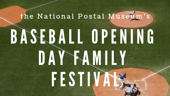 Celebrate our National Pastime with the National Postal Museum's Family Festival