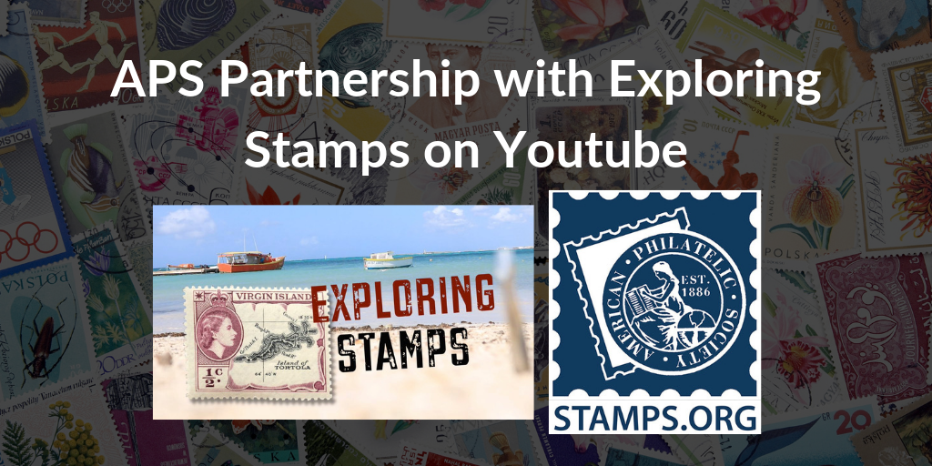 "APS Launches New Sponsorship of ""Exploring Stamps"" Youtube Channel"