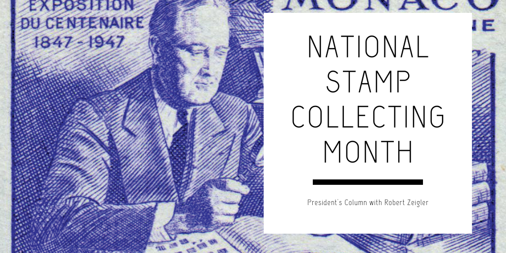 President's Column: Expanding Philately and National Stamp Collecting Month