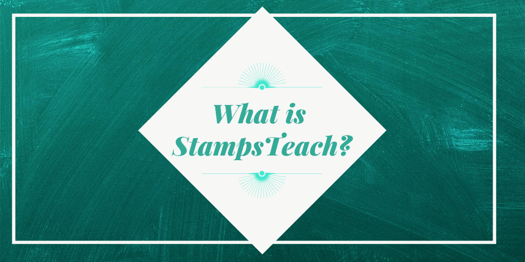 What is StampsTeach? Bring Learning to Life in Classrooms Near You
