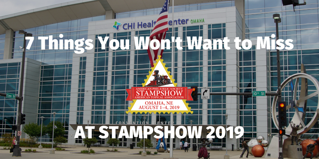 Top 7 Things You've Got to See at StampShow 2019