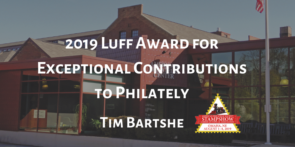2019 Luff Award Honors Tim Bartshe for Exceptional Contributions to Philately