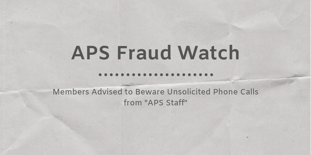 Potential Threat of Phone Scams: APS Recommends Caution